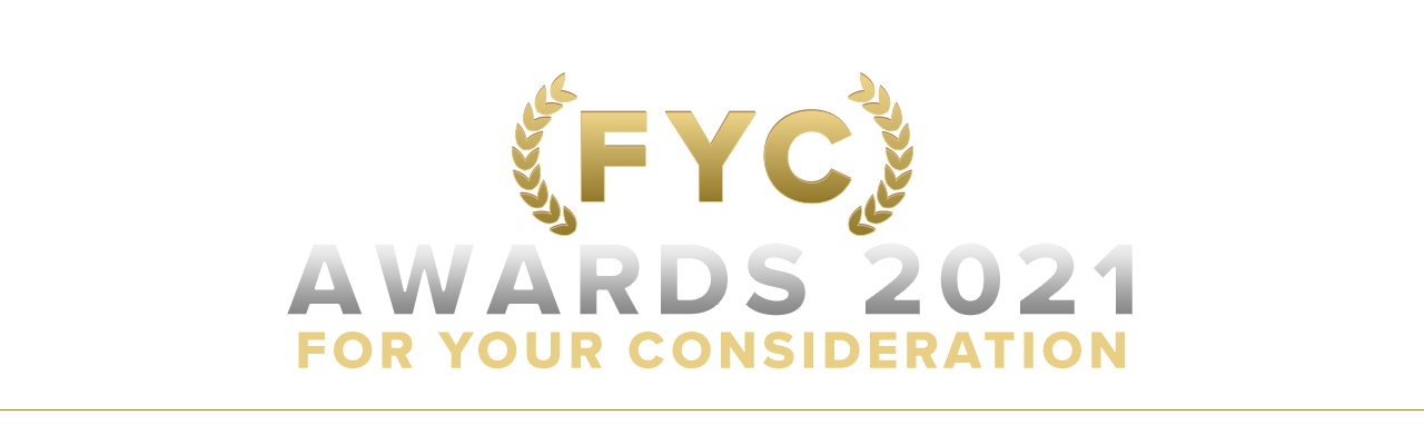 FYC Awards 2021 - For Your Consideration